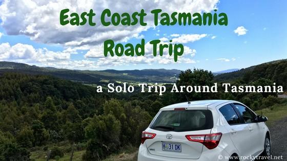 A Solo Road Trip of Tasmania East Coast #StaySafe #StayHome SoloTravel #TravelTips