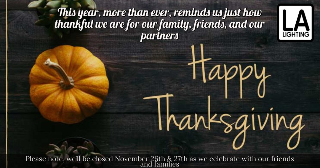 The Family at LA Lighting would like to wish you and yours a Happy Thanksgiving. Stay Safe, Stay Strong, Stay Healthy! #LALightingMfg #madeinamerica #madeinusa #happythanksgiving #staysafe