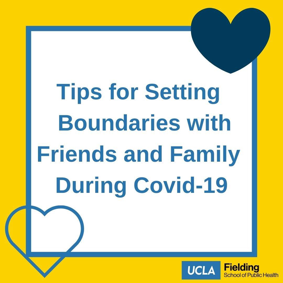 Setting boundaries can be challenging, but with practice, it gets easier. Scroll through the slides for tips on setting boundaries with friends and family during the pandemic.   #uclafsph #ucla #publichealth #covid19