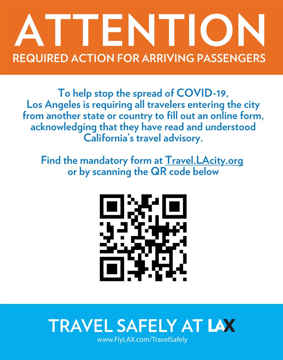 Effective Wednesday, Nov. 25, all travelers arriving in LA from another state or country are required to fill out an online form, acknowledging they understand California's travel advisory. Find the form at .