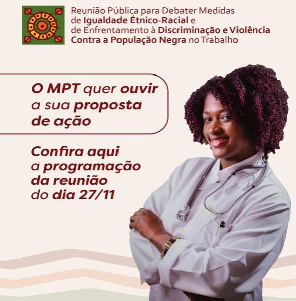 #DiaDaConsciênciaNegra: MPT divulga programação de reunião pública para debater ações do #CombateAoRacismo no trabalho 💻  📷 Ascom PGT