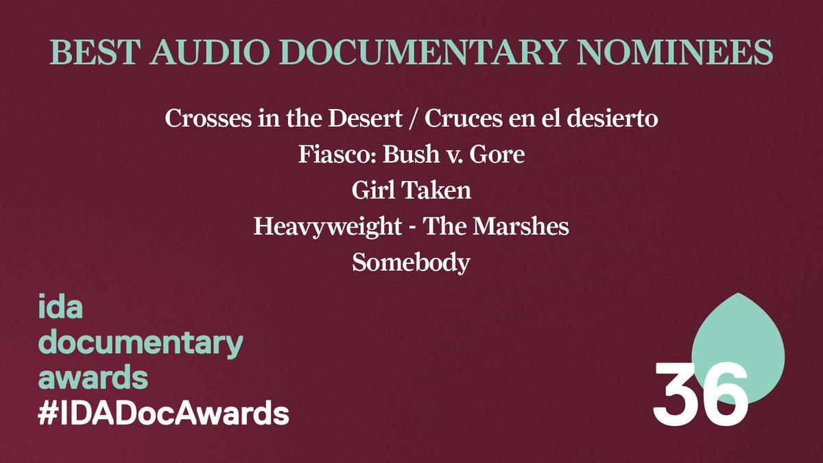 #IDADocAwards Best Audio Documentary Nominees: 💧Crosses in the Desert / Cruces en el desierto 💧Fiasco: Bush v. Gore 💧Girl Taken 💧Heavyweight - The Marshes 💧Somebody