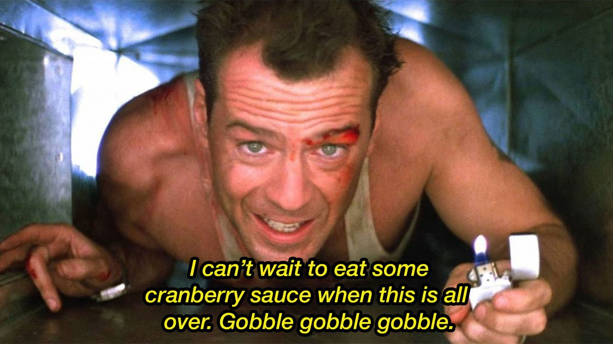 actually die hard is a *thanksgiving* movie