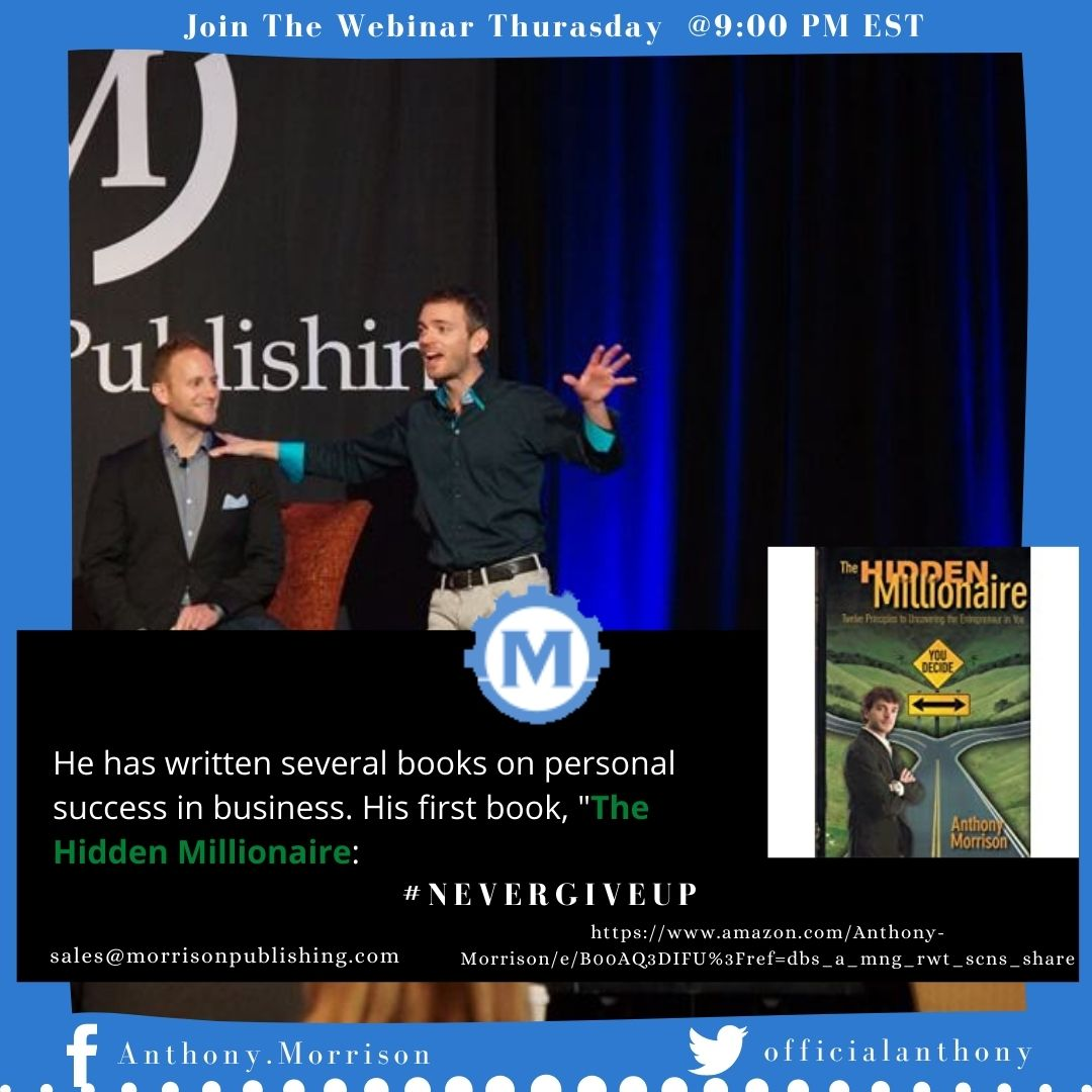 "Anthony Morrison has written several books on personal success in business. His first book, ""The Hidden Millionaire:  Buy now 👉https://t.co/GJoLkvWDIZ🔗  #AnthonyMorrison #Amazon #NeverGiveUp #InternetEntrepreneur #Speaker #Author   Share Through & Help Us To Spread! https://t.co/VU6RzOfab2"