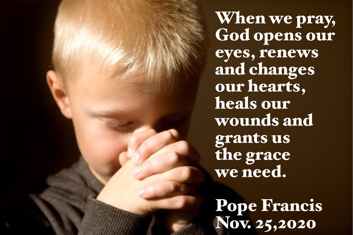 @Pontifex When we #pray, #God opens our eyes renews and changes our hearts, heals our wounds and grants us the grace we need. #PopeFrancis #GeneralAudience #Prayer