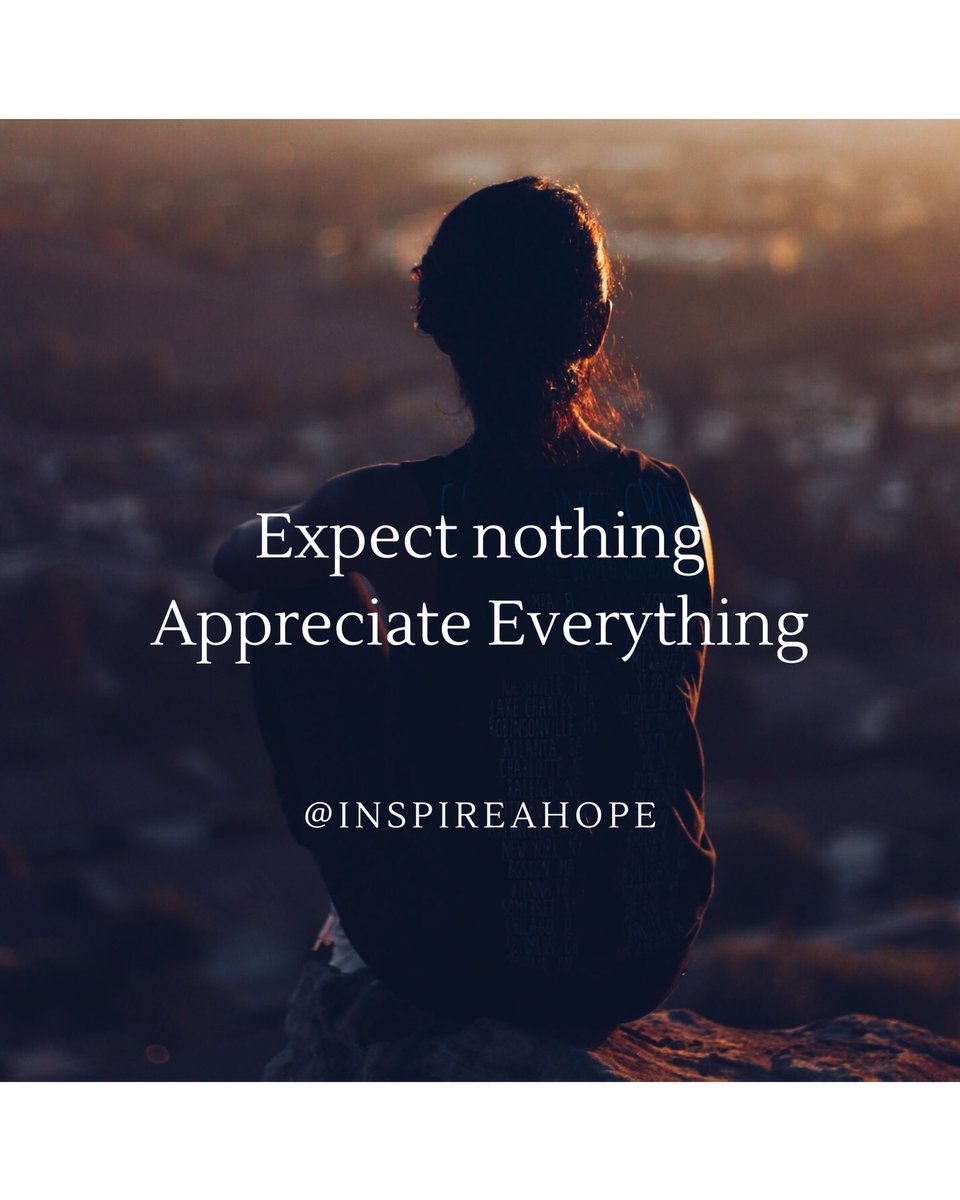 Expect nothing. Appreciate Everything. @inspireahope #quotes #quotes #quotestoliveby #quotestagram #quotesdaily #inspirationalquotes  #motivationalquotes #quotesforlife #quotestoinspire  #hope #inspiration #quoteoftheday #lovequotes #motivation #dailyquote #positivity #covid19 https://t.co/hLn6drjVex