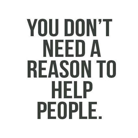 Be kind for no reason.
