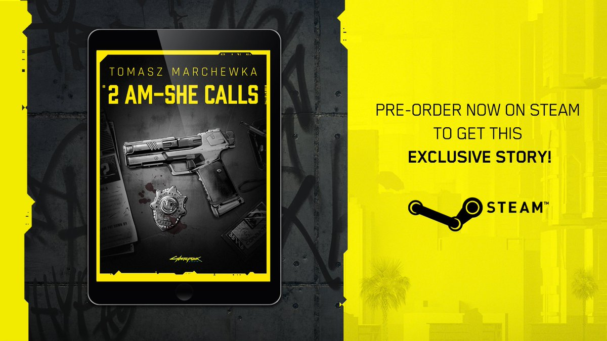 "Get #Cyberpunk2077 on @Steam to receive a short story written by our Story Lead, Tomasz Marchewka.  ""2AM — She Calls"" will show you the hostile streets of Night City as seen by Frank, an ex-NCPD officer working the night shift as a Combat Cab driver."