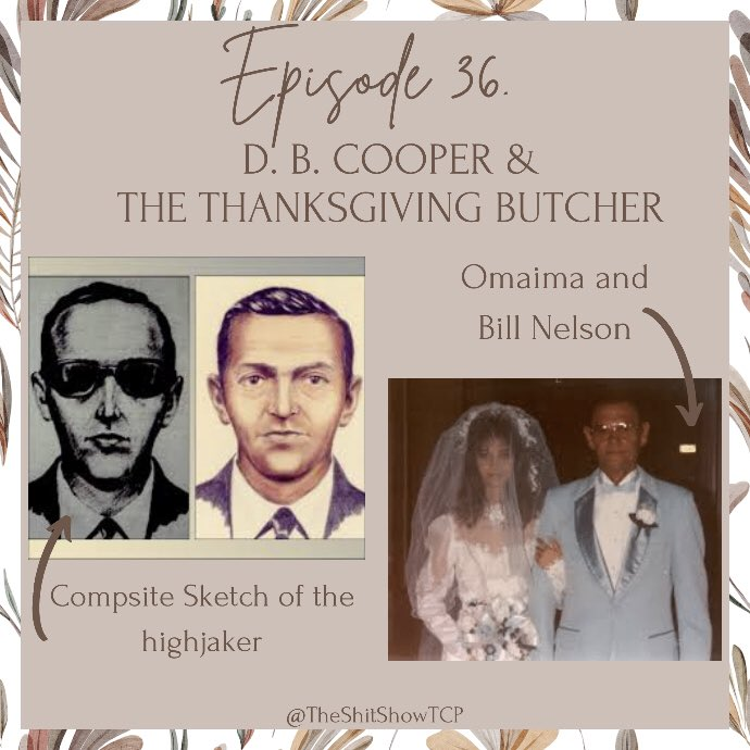 This week Talysa covers the mystery of D. B. Cooper. Then Sarah tells us about The Thanksgiving Butcher.    #shitshowtcp #unsolvedmysteries #unsolved #dbcooper #thanksgiving #thanksgivingbutcher #wednesdaythought