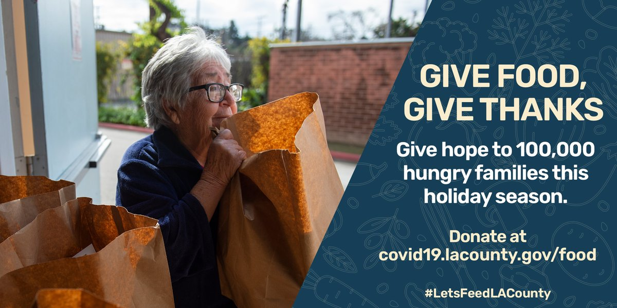 Feed your neighbor, feed your soul. We're offering free meals and hope to 100,000 hungry families this holiday season. Join us. #LetsFeedLACounty #HereForTheHolidays