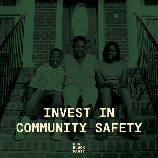 Community safety ≠ more police . The Black agenda proposes a vision of community safety that does not rely on more police or more jails to keep our communities safe.