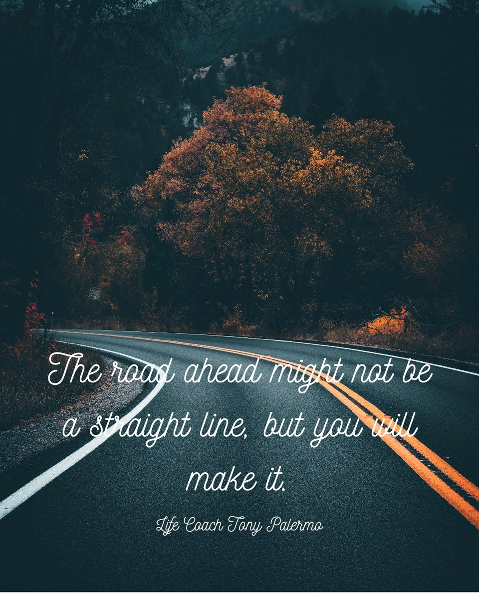 The road ahead might not be a straight line, but you will make it.   #lifecoach #Wednesdaythought #WednesdayMotivation #WednesdayHappiness