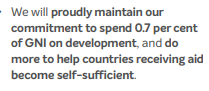 Conservative 2019 manifesto pledge: We will proudly maintain our commitment to spend 0.7 per cent of GNI on development.