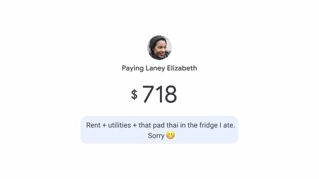 For rent, utilities and all the extras, 😬 use Google Pay to privately send money to your roommates. 🏡