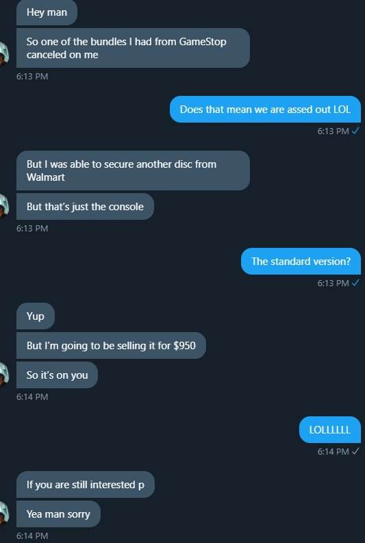 Skooch - A guy just tried to sell me a $500 PS5 for $950 and then APOLOGIZED?  LMFAOOOOOOOO