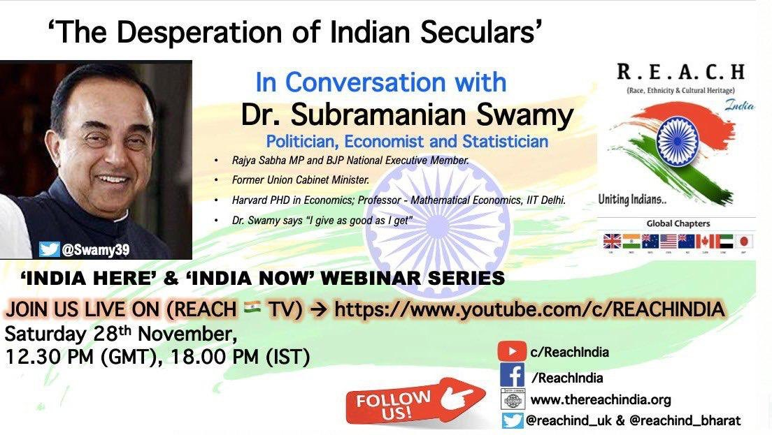 """THE DESPIRATION OF INDIAN SECULARS  In Conversation with Dr SUBRAMANIUM SWAMY R E A C H-INDIA UNITING INDIANS """"INDIA HERE""""""""INDIA NOW"""" WEBINAR SERIES  Join live on 28th November at 12.30 pm GMT &18.00 pm IST link👇@Swamy39 @jagdishshetty @vhsindia @reachind_bharat @reachind_uk"""