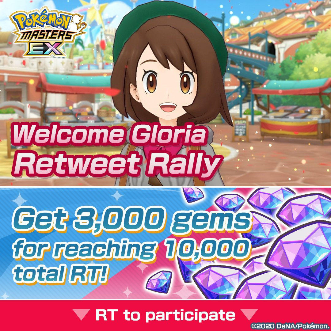 Welcome Gloria RT Rally!   1. Follow us. 2. RT this tweet.  Rally ends 12/2 at 9:59 p.m. PST.   If the rally tweets from @pokemas_game and @PokemonMasters reach 10,000 combined RT, everyone will receive 3,000 gems.  Details:    #PokemonMasters