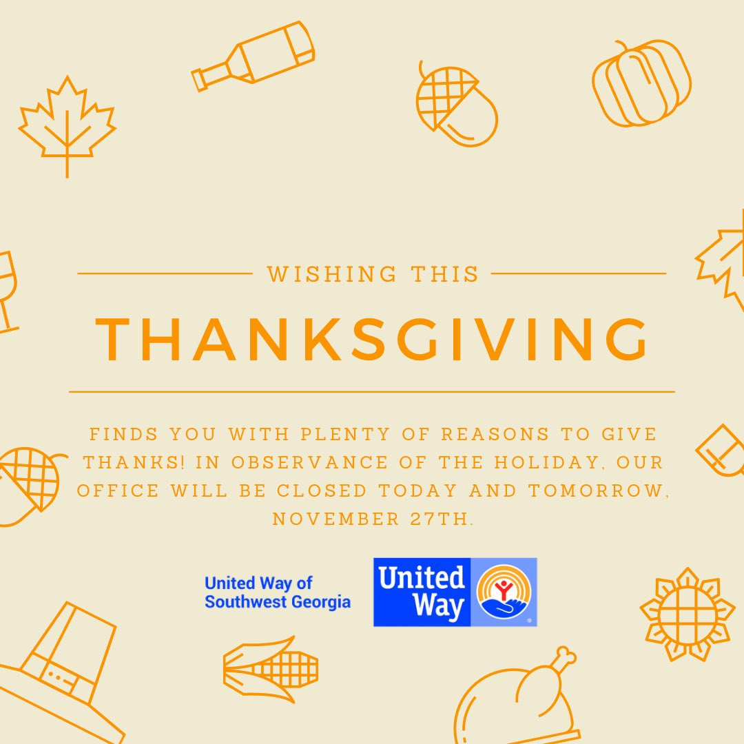 #HappyThanksgiving 🍁 In observance of the holiday, our office will be closed today and tomorrow, November 27th.  #LiveUnited #Reimagine #SWGAStrong