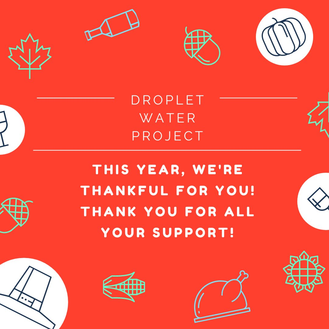 Happy Thanksgiving to all our followers and supporters! We couldn't have done it without your help!  #dropletwaterproject #socialgoodinaction #goodworld #betterworld #betterfuture #changemaker #socialimpact #thanksgiving  #givethanks #holidayseason #givingtuesday
