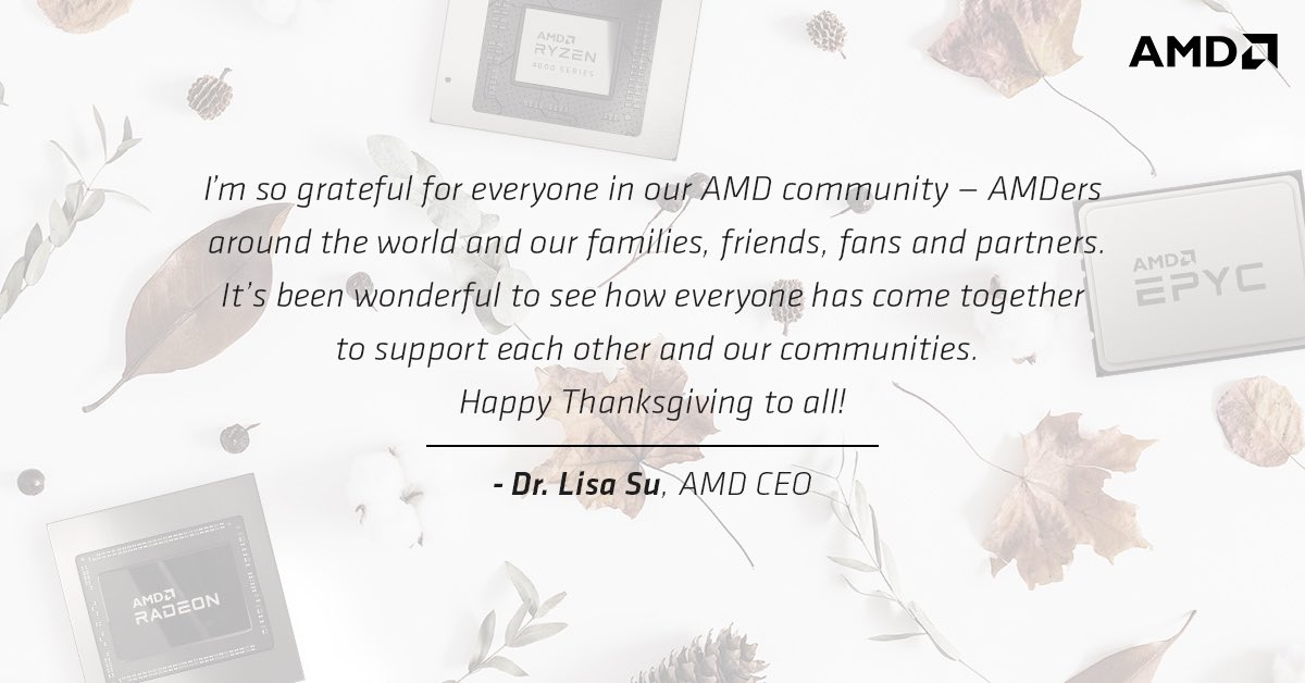 Wishing the entire @AMD family and our communities a very safe and happy thanksgiving!