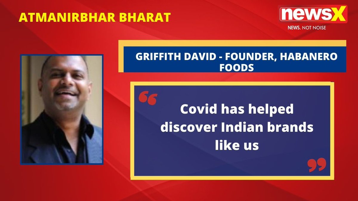 #AtmanirbharBharat | 'Covid has helped discover Indian brands like us': Griffith David (@degriffman) Founder, Habanero Foods on #NewsX  @msharma179