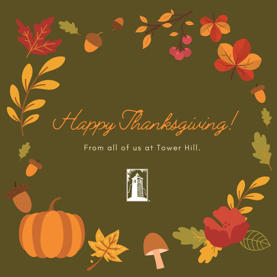 Wishing you a Happy Thanksgiving from all of us at Tower Hill! 🍂🌻🦃 https://t.co/otJO6XKk4Z