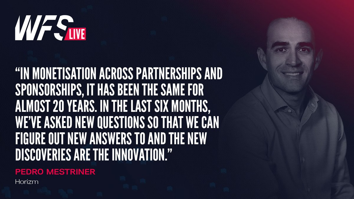 """🗣️ """"In monetisation across partnerships and sponsorships, it has been the same for almost 20 years. In the last six months, we've asked new questions so that we can figure out new answers to and the new discoveries are the innovation.""""  - Pedro Mestriner (Horizm)  #WFSLive"""