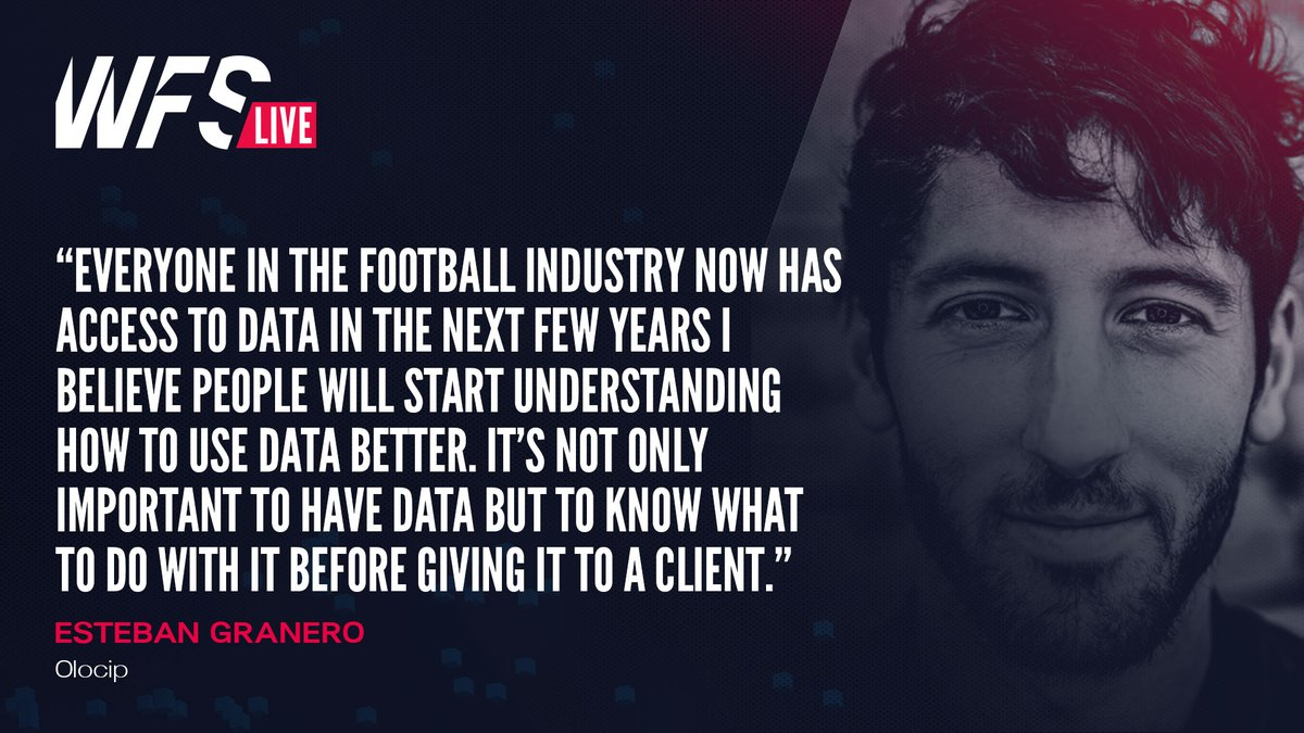 """🗣️ """"Everyone in the football industry now has access to data. I believe people will start understanding how to use data better. It's not only important to have data but to know what to do with it before giving it to a client.""""  - @eGranero11 (@Olocip_Lab)  #WFSLive"""