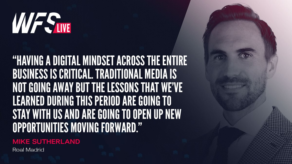 """🗣️ """"Having a digital mindset across the entire business is critical. Traditional media is not going away but the lessons that we've learned during this period are going to stay with us and are going to open up new opportunities moving forward.""""  - @kiwi (@realmadrid)  #WFSLive"""