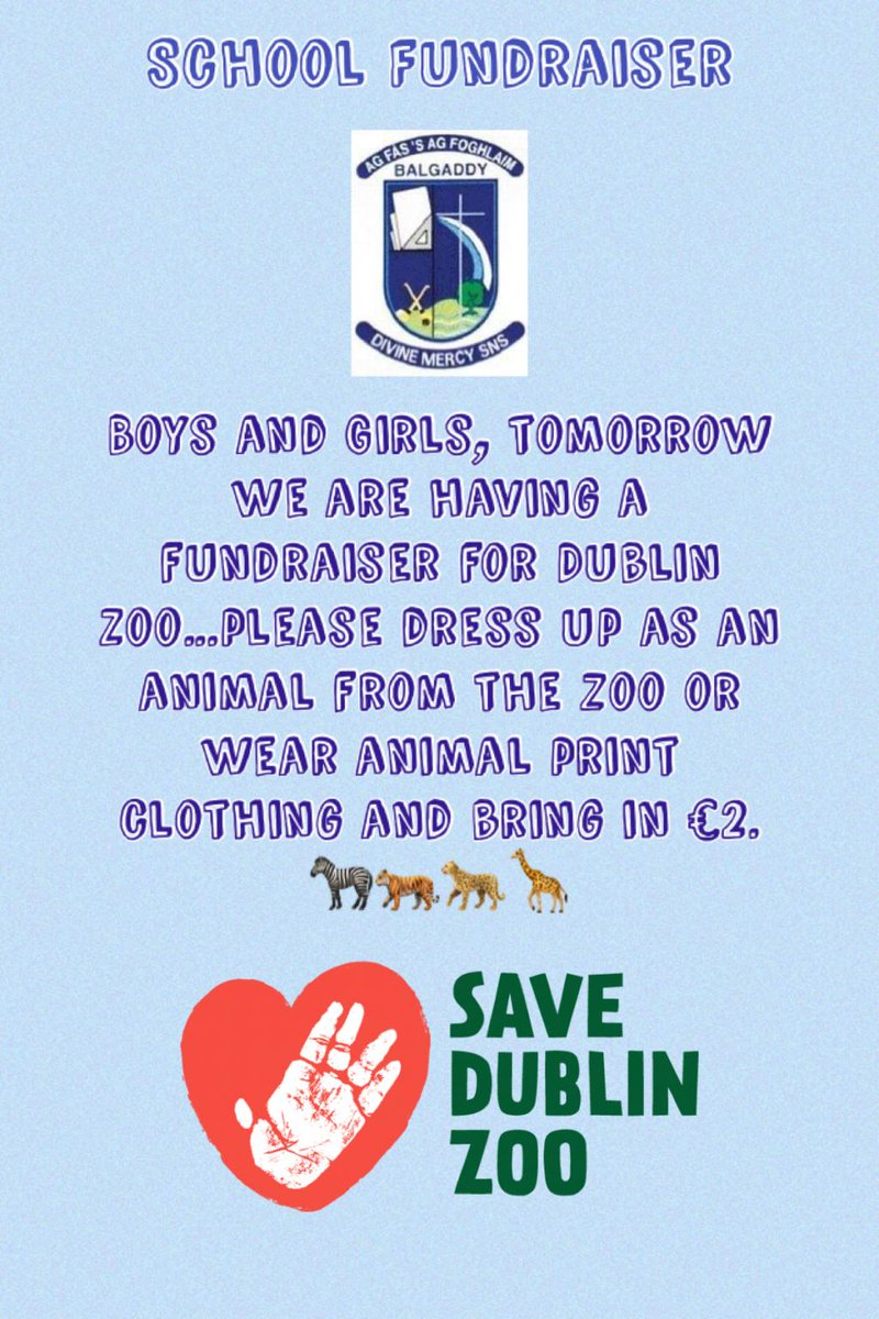 Parents/Guardians, boys and girls,   Tomorrow is our fundraiser for Dublin Zoo. We would love it if as many children (and adults!) dressed up as an animal from the zoo or wore something with animal print on it and brought in a €2 donation that will go to Dublin Zoo.   Good luck! https://t.co/5QICTswaOg