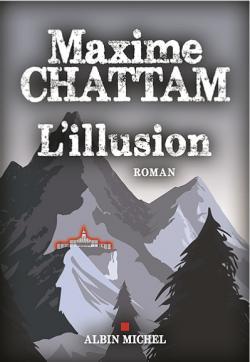 @AlbinMichel Nouvelle critique sur L'illusion de Maxime Chattam sur Babelio :