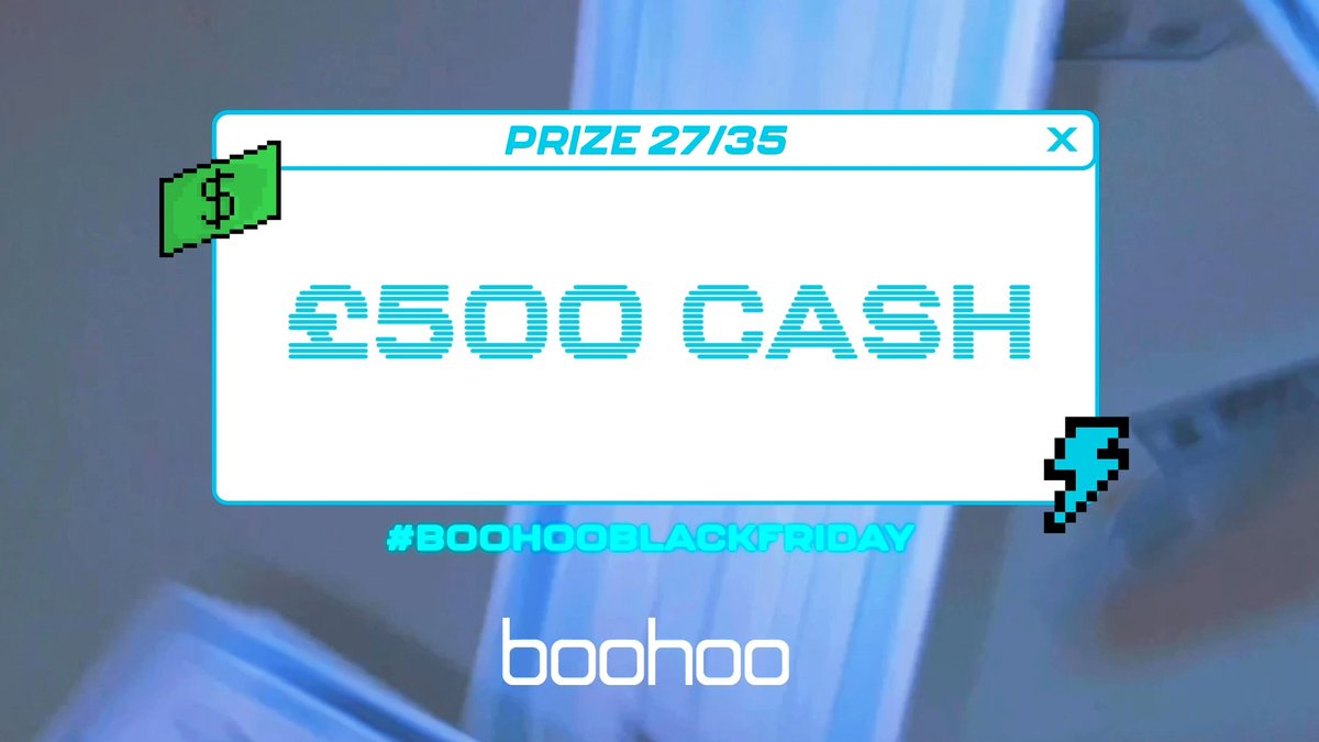Prize 27: £500 cash! For the chance to win: 1. Like this tweet 2. Reply or Quote Tweet with #boohooblackfriday 💸  You have 30 minutes to enter! Winner announced in 1 hour.