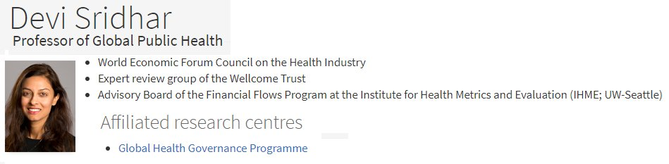 PS: Heres a bonus for my UK audience. Devi Sridhar has worked for the World Economic Forum, Wellcome Trust and IHME - a creation of the Bill and Melinda Gates Foundation. And shes linked with Global Health Governance - also funded by Wellcome Trust. Coincidences? You decide.