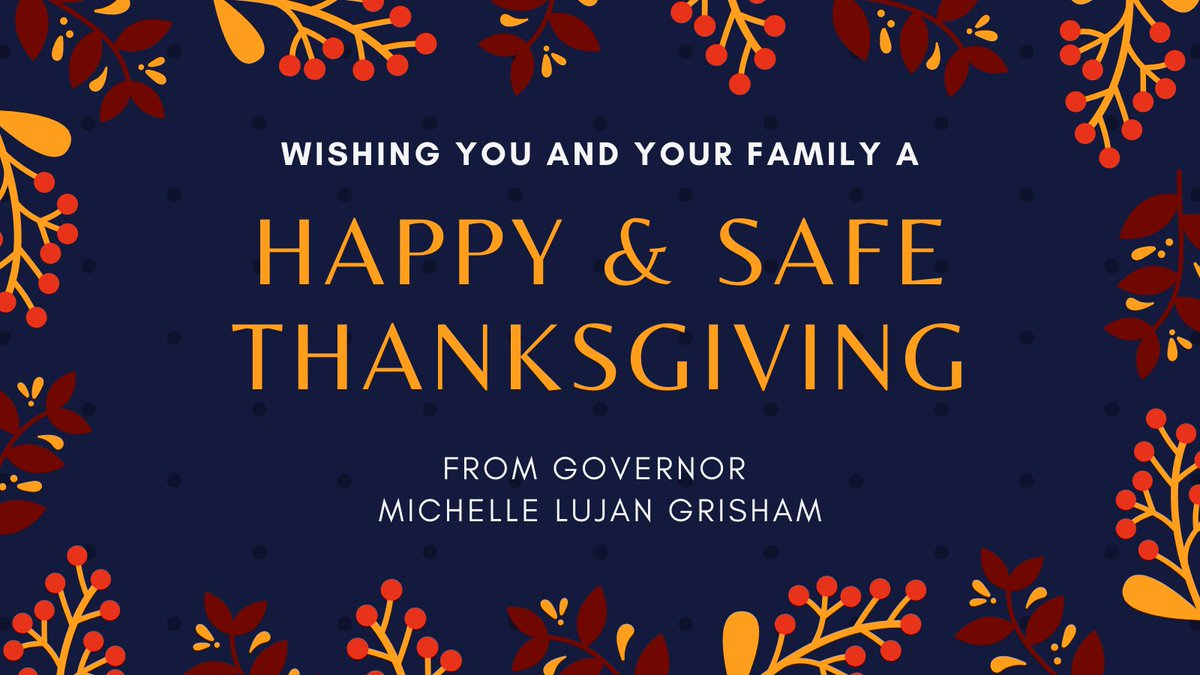 Wishing a happy & safe Thanksgiving to everyone across New Mexico, from my family to yours.  While this year's dinner tables may not have as many people around them as we're used to, they are full of love – even from afar.  My thanks to every one of you for your caution & care.