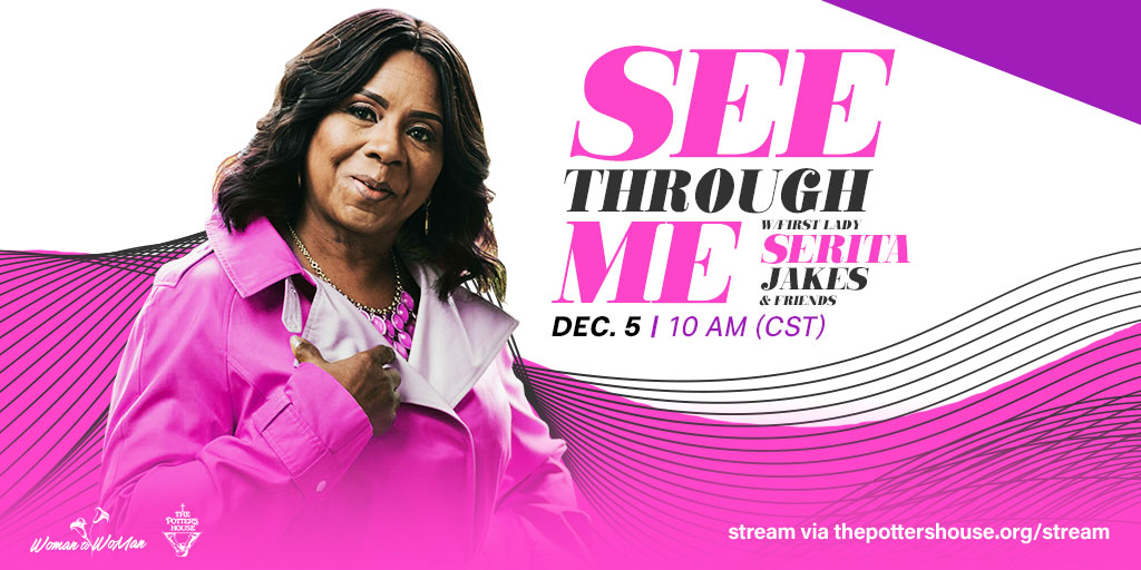 Chosen one, you are never an afterthought for God. Get seen with #SeeThroughMe, a revelation by @FirstLadyJakes! Stream it with us on Dec. 5 at thepottershouse.org/stream