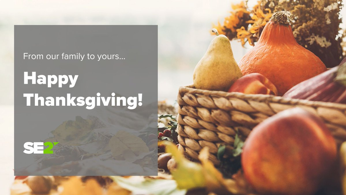 Happy Thanksgiving from SE2! We are so grateful for our wonderful team and customers for making the best out of a challenging year. We hope that you have a great day full of food, family and relaxation! #Thanksgiving https://t.co/ccmTdxOGpU