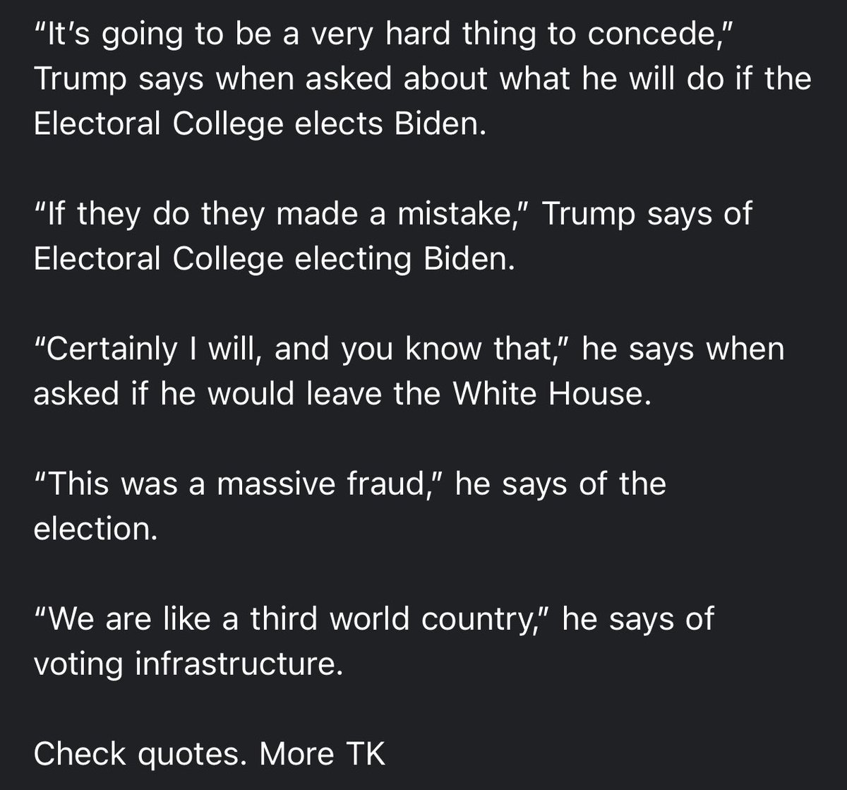 """Pool: President Trump says he """"certainly"""" will leave the White House if the Electoral College certifies Biden's win.  He went on to liken America to a third-world country. https://t.co/YhiBm52963"""