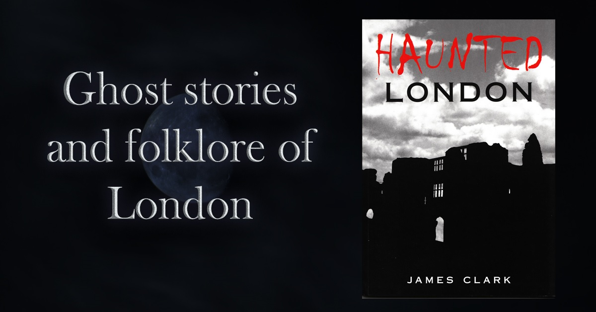 """""""would recommend to anyone interested in London's gruesome past""""  HAUNTED LONDON - ghost stories & folklore from London  #paranormal   by #James_C_Clark  find out more ->    #iartg  #asmsg  #bookboost  #RT"""