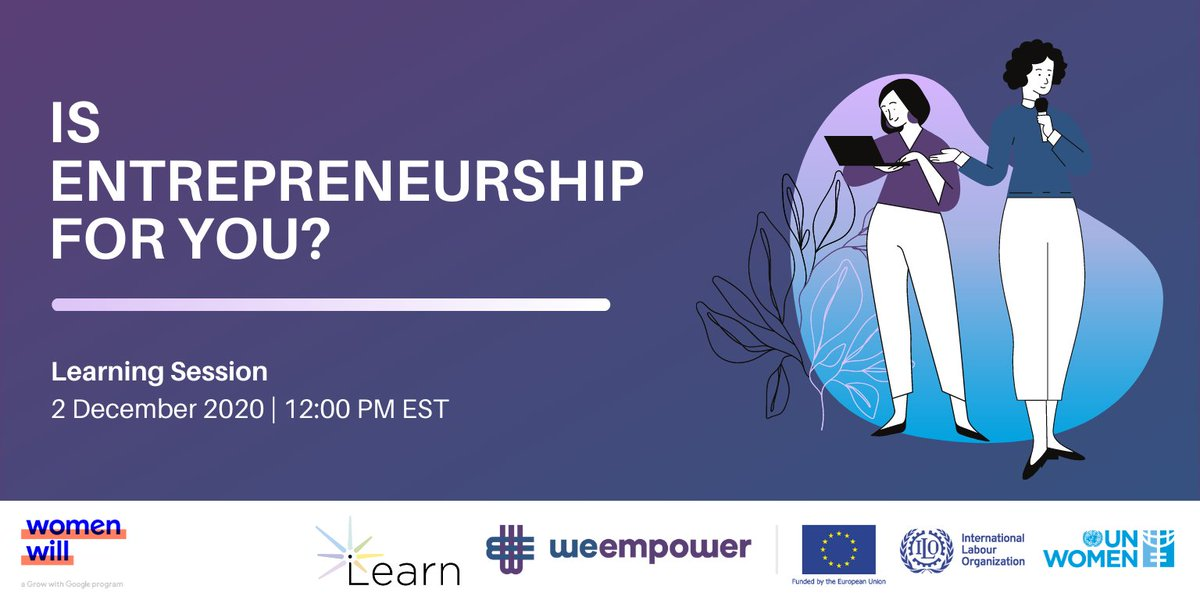 """Learn about skills that can help women interested in entrepreneurship in this #WeLearn session w/ #WomenWill,  a #GrowWithGoogle program!  📌 """"Is Entrepreneurship for You?"""" 📅 2 December, 12 PM EST 👉 REGISTER:"""