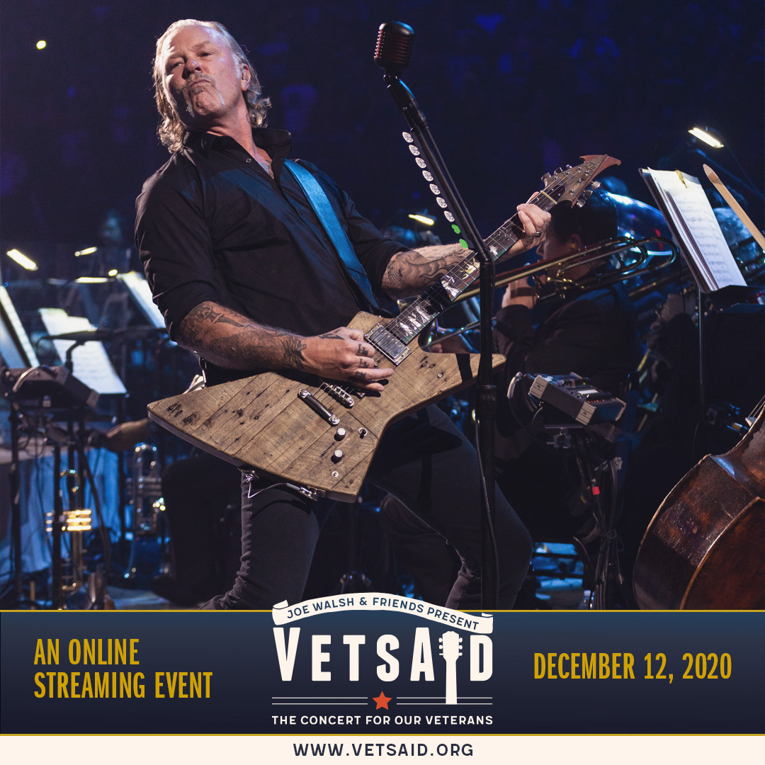 James Hetfield joins @JoeWalsh & friends to raise funds for veterans & their families in a multi-hour rock festival streaming direct from Joe's house to yours this Saturday, Dec 12. $20 passes available at . All proceeds go directly to veterans services.