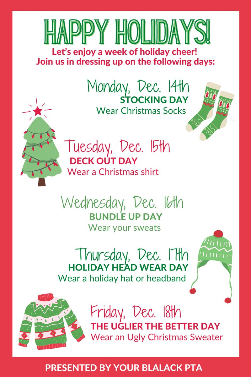 Happy Holidays, Blalack Bear! Here are the dress-up days for our holiday week!