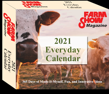 Farm Show Calendar! You'll find stories from our archives- all the way back to 1977.  Each page is packed with Made It Myself ideas, Interesting Inventions, Liberty Quotes, Jokes and MORE! #calendar #2021 #madeitmyselfideas #libertyquotes #jokes