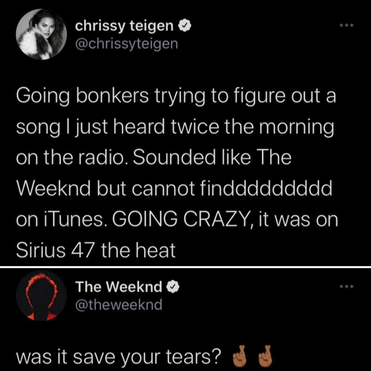 Chrissy Teigen tweeted trying to find out what song she heard on the radio and The Weeknd responded.  It was Save Your Tears! 💧📻