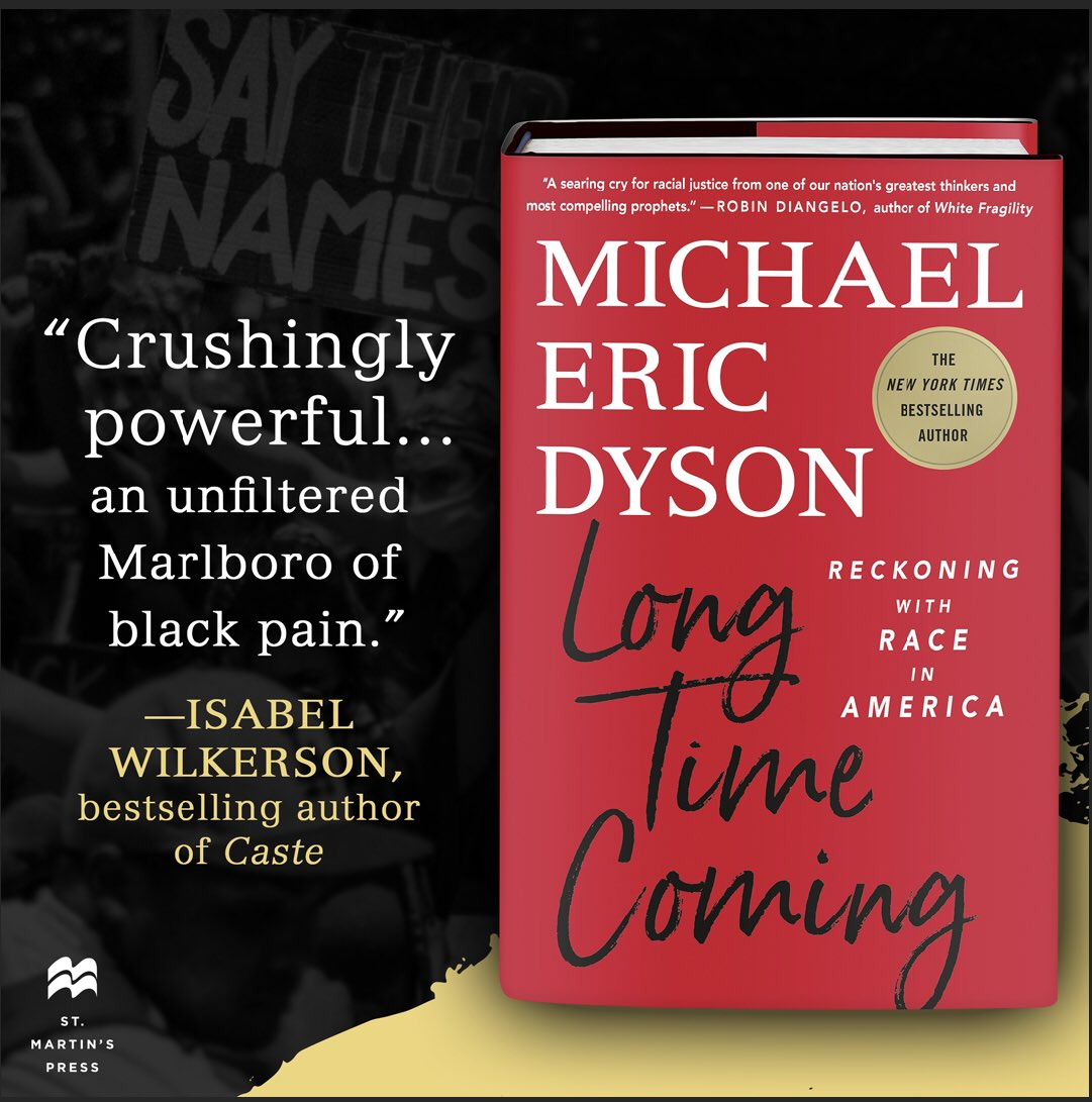 My friend @MichaelEDyson wrote an incredibly powerful, poignant, and important book. Please get yourself a copy 12/1 🙏🏾 Long Time Coming: Reckoning With Race In America