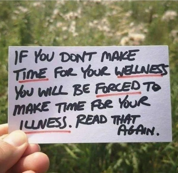 If you don't make time for your wellness…