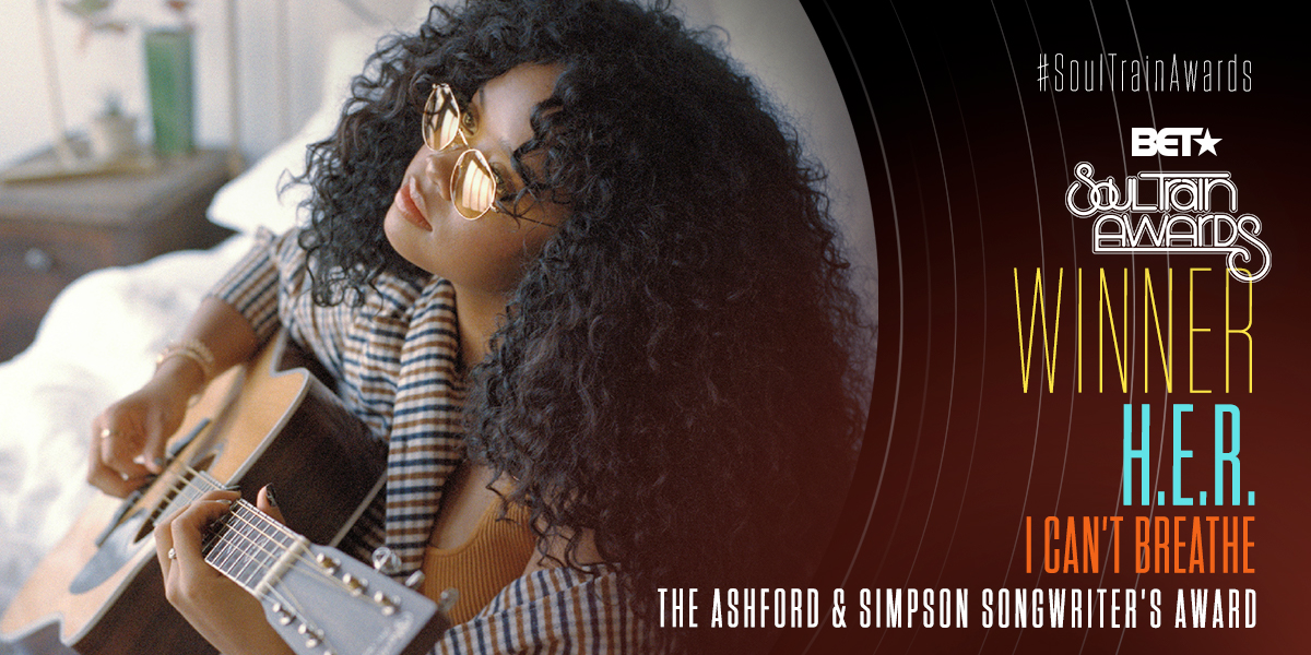 Congrats to @HERMusicx for winning the Ashford & Simpson Songwriter's Award for I Can't Breathe. #SoulTrainAwards