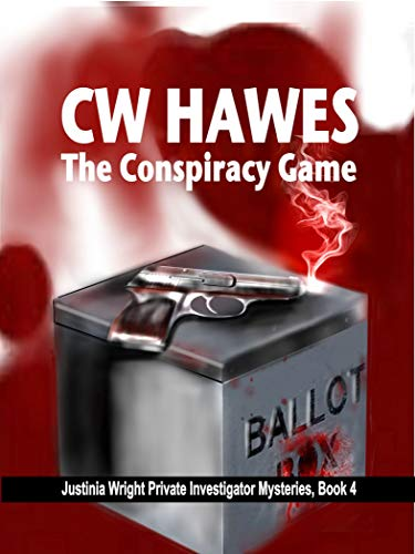 """betrayal in politics, friendship and love."" --Amazon Review  The Conspiracy Game: A Justinia Wright Private Investigator Mystery by CW Hawes @cw_hawes  #MurderMystery #crimefiction #mystery  At Amazon:"