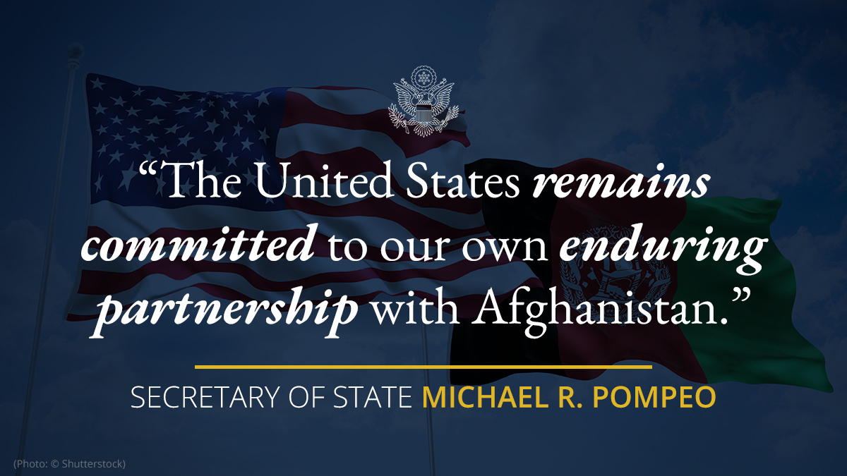 .@SecPompeo: The United States remains committed to our own enduring partnership with Afghanistan. https://t.co/Lv8AGgNBYx