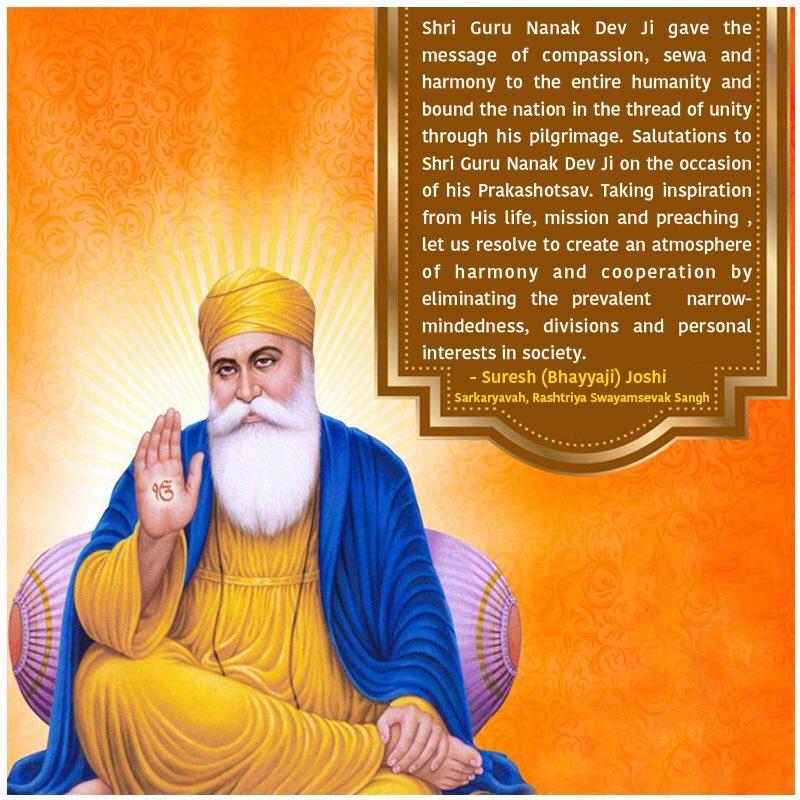 """Shri Guru Nanak Dev Ji gave the message of compassion, sewa and harmony to the entire humanity and bound the nation in the thread of unity through his pilgrimage. Salutations to Shri Guru Nanak Dev Ji on the occasion of his Prakashotsav.""  - Suresh (Bhayyaji) Joshi Sarkaryavah"