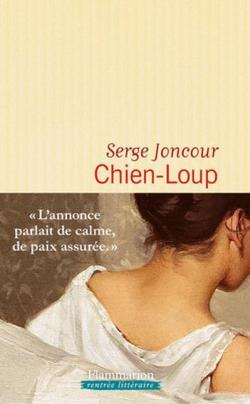 @Editions_Jailu Nouvelle critique sur Chien-Loup de Serge Joncour sur Babelio :
